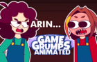 WHAT DO YOU MEAN ARIN?! - Game Grumps Animated