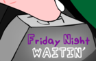Friday Night Waitin'