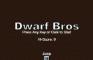 Dwarf Bros