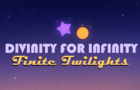 Divinity for Infinity- Finite Twilights