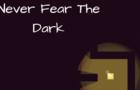 Never Fear The Dark