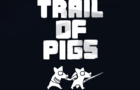 Trail Of Pigs