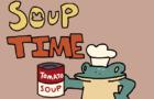 SOUP TIME