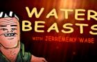 Water Beasts