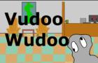 Vudoo Wudoo (Made in 2018)