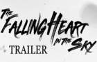 The Falling Heart in the Sky Trailer