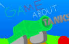 A Game about Tanks