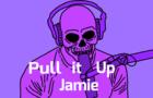 Pull it up Jamie