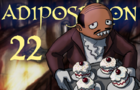 Adipositron #22 The wandering Servant Part 2