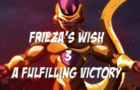 Frieza's Wish Episode 3 A Fulfilling Victory