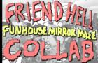 Funhouse Mirror Maze Collab