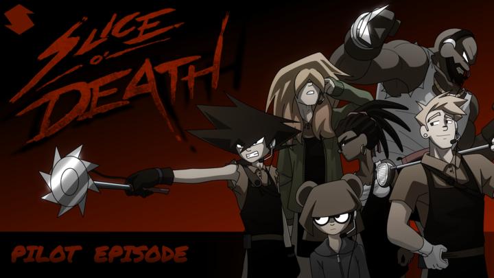 SLICE O' DEATH (Pilot Episode)