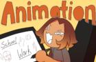 Animation; School Work
