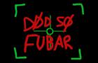 DØD SØ FUBAR