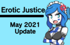 Erotic Justice May 2021 Update (It's got a load time, please give it a second)