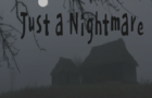Just a Nightmare