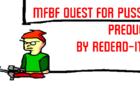 MFBF quest For P***Y the PICONJO Prequel!