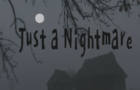 Just a nightmare 0.0.2