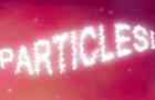Particles!