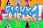 Fishy Friends!