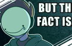 BUT THE FACT IS…