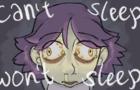 Can't Won't Sleep Sleep