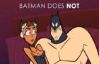Batman Does NOT