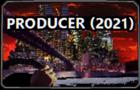 PRODUCER (2021) - DEMO
