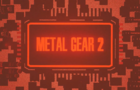 Metal Gear 2 (34th anniversary tribute)