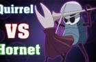 Quirrel VS Hornet
