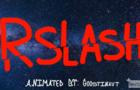 Rslash Animated