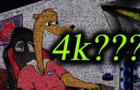 DAT 4k WEASEL?!