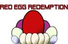 Red Egg Redemption