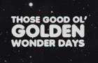 Those Good Ol' Golden Wonder Days
