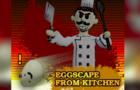 Eggscape From Kitchen