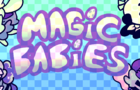 Magic Babies