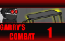 Garry's Combat One
