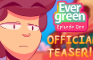 Evergreen Episode One: Official Teaser