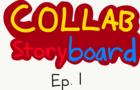Collab Storyboard: Ep. 1