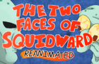 The Two Faces of Squidward Reanimated Collab (Finished Scenes)