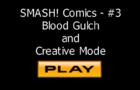 SMASH! Comics - #3 (Blood Gulch & Creative Mode)