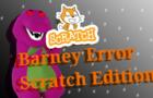 Barney Error Scratch Edition