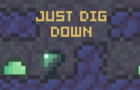 Just Dig Down