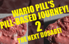 Wario Pill's Pill-Based Journey! 2: The Next Dosage!