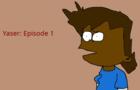 Yaser Episode 1