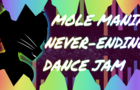Mole Mania-Never Ending dance jam