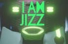 i am jizz