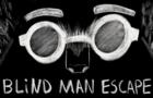 Blind Man Escape