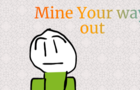 Mine your way out