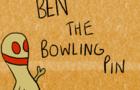Ben The Bowling Pin